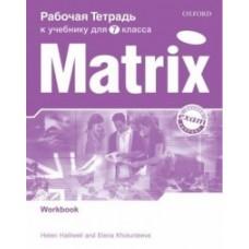 New Matrix. 7 класс. Workbook